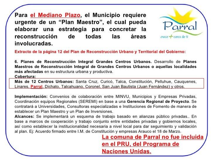 """Para  el Mediano Plazo , el Municipio requiere urgente de un """"Plan Maestro"""", el cual pueda elaborar una estrategia para co..."""