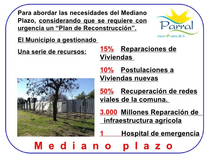 """Para abordar las necesidades del Mediano Plazo,  considerando que se requiere con urgencia un """"Plan de Reconstrucción"""". El..."""