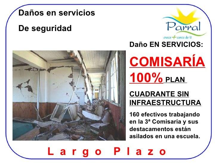 Daños en servicios  De seguridad Daño EN SERVICIOS: COMISARÍA 100%  PLAN  CUADRANTE SIN INFRAESTRUCTURA 160 efectivos trab...