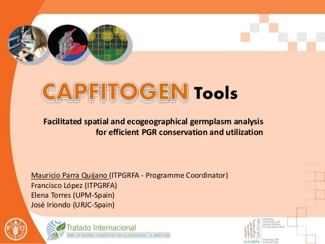 Tools Facilitated spatial and ecogeographical germplasm analysis for efficient PGR conservation and utilization Mauricio P...