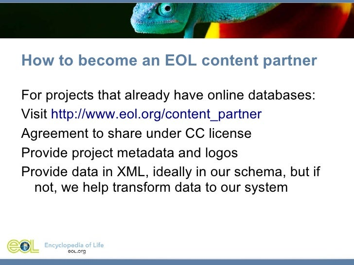 How to become an EOL content partner <ul><li>For projects that already have online databases: </li></ul><ul><li>Visit  htt...