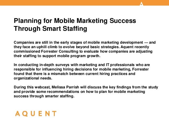 Planning for Mobile Marketing SuccessThrough Smart StaffingCompanies are still in the early stages of mobile marketing dev...
