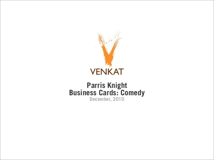 Parris KnightBusiness Cards: Comedy      December, 2010