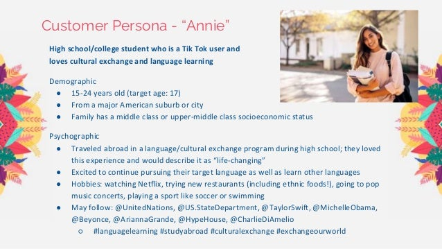 """Customer Persona - """"Annie"""" High school/college student who is a Tik Tok user and loves cultural exchange and language lear..."""