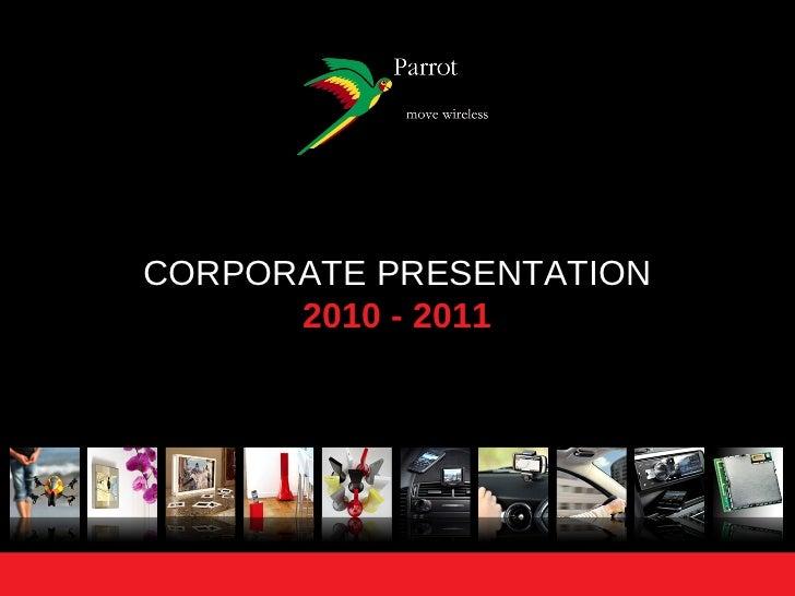 CORPORATE PRESENTATION      2010 - 2011