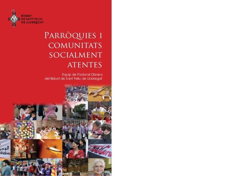Parròquies i comunitats socialment     atentes            Equip de Pastoral Obreradel Bisbat de Sant Feliu de Llobregat