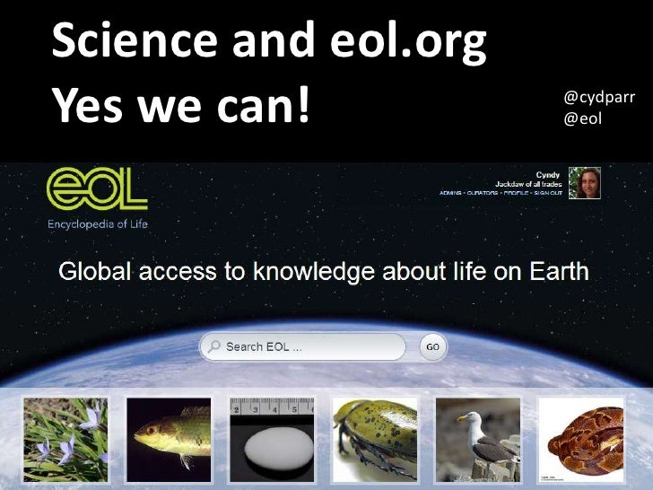Science and eol.orgYes we can!           @cydparr                      @eol
