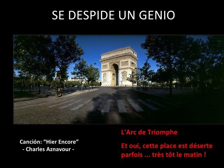 """SE DESPIDE UN GENIO L'Arc de Triomphe Et oui, cette place est déserte parfois ... très tôt le matin ! Canción: """"Hier Encor..."""