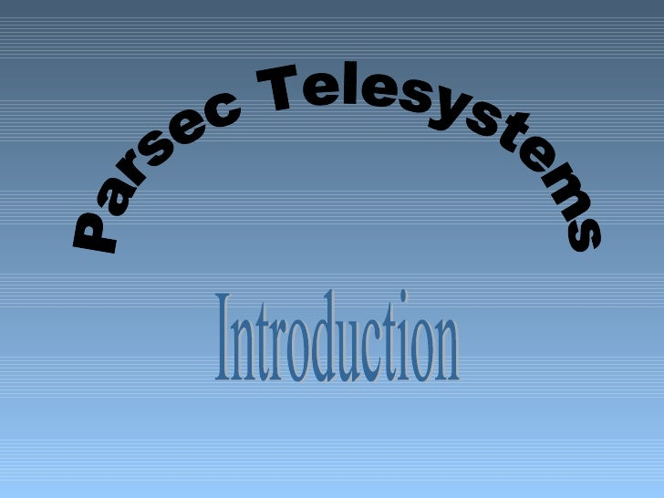 Parsec Telesystems Introduction