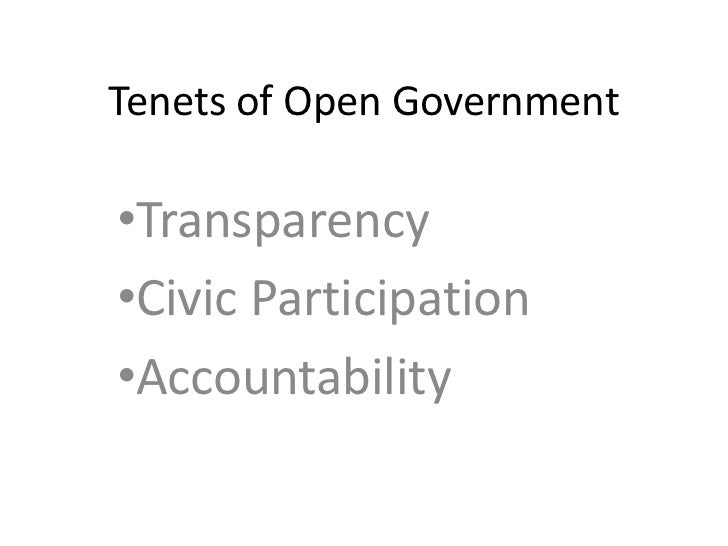 Tenets of Open Government•Transparency•Civic Participation•Accountability