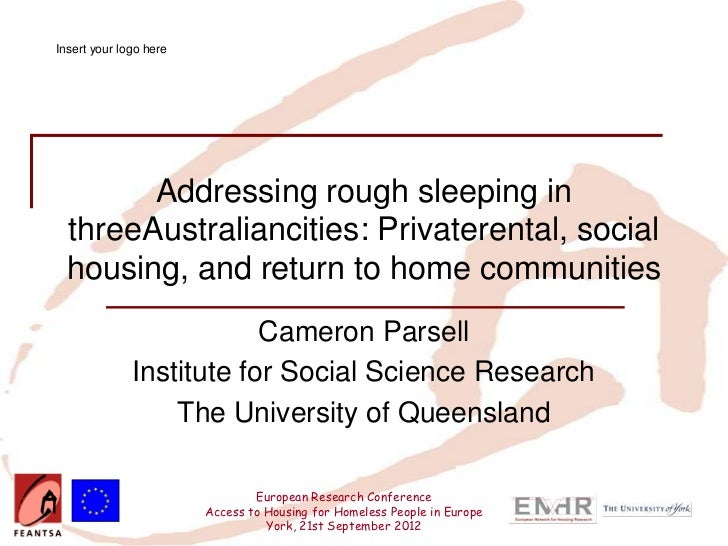 Insert your logo here        Addressing rough sleeping in  threeAustraliancities: Privaterental, social  housing, and retu...