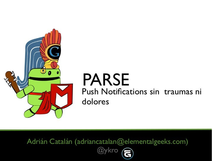 PARSE sin traumas ni                Push Notifications                doloresAdrián Catalán (adriancatalan@elementalgeeks.c...