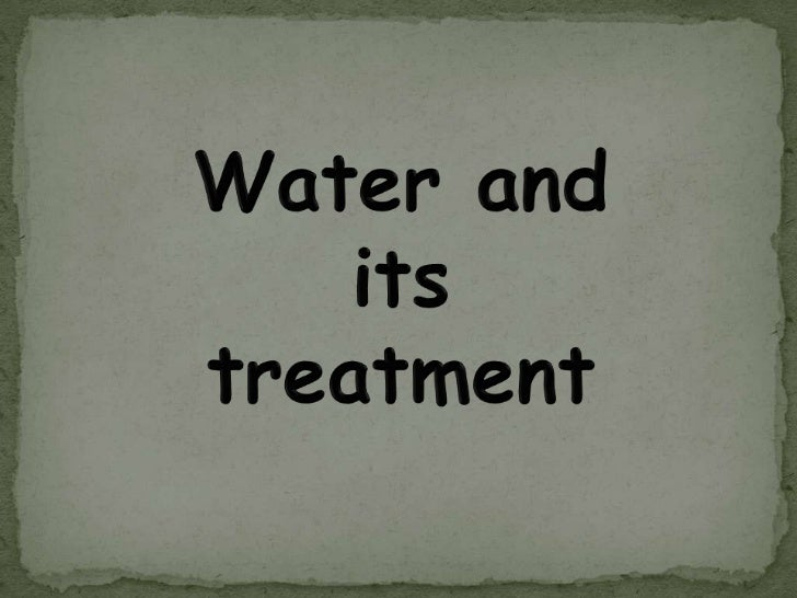 Water and its treatment<br />