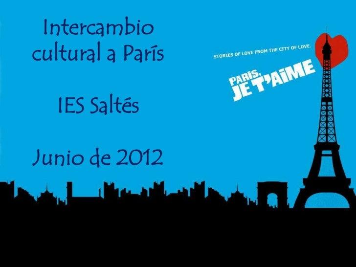 Intercambiocultural a París   IES SaltésJunio de 2012