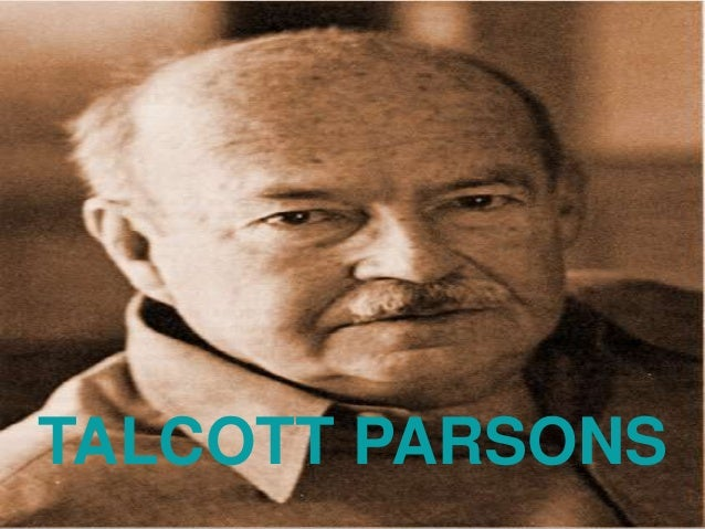 talcott parsons view on poverty Modernization theory modernization is the term used for the transition from the traditional society of the past to modern society as it is found today in the west.
