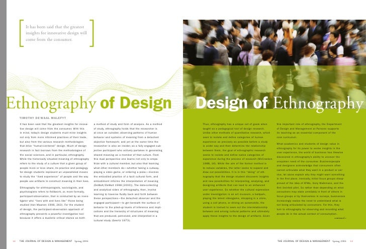 It has been said that the greatest          insights for innovative design will          come from the consumer.     Ethno...