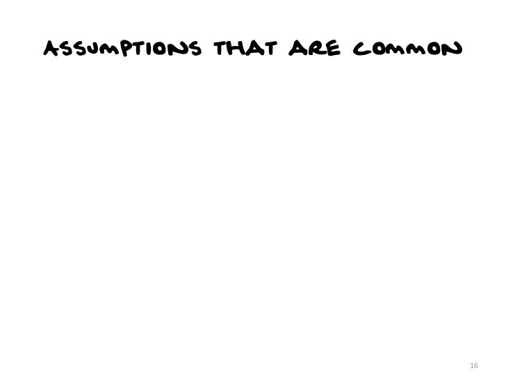Assumptions that are common                              16
