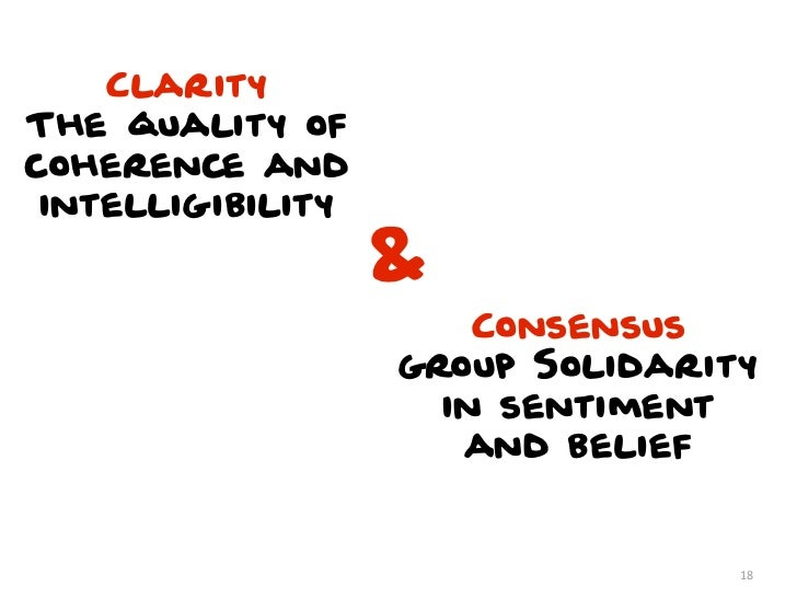 ClarityThe quality ofcoherence and intelligibility                   &                       Consensus                   g...