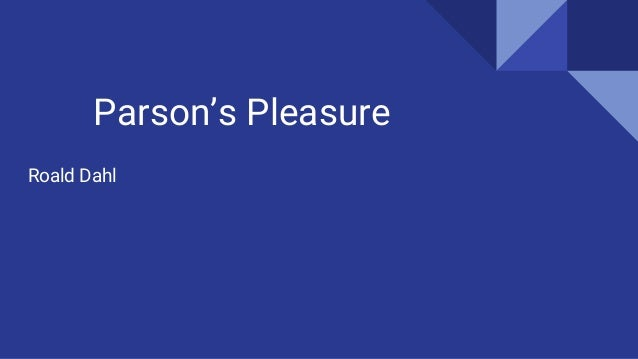 Parson's Pleasure Roald Dahl