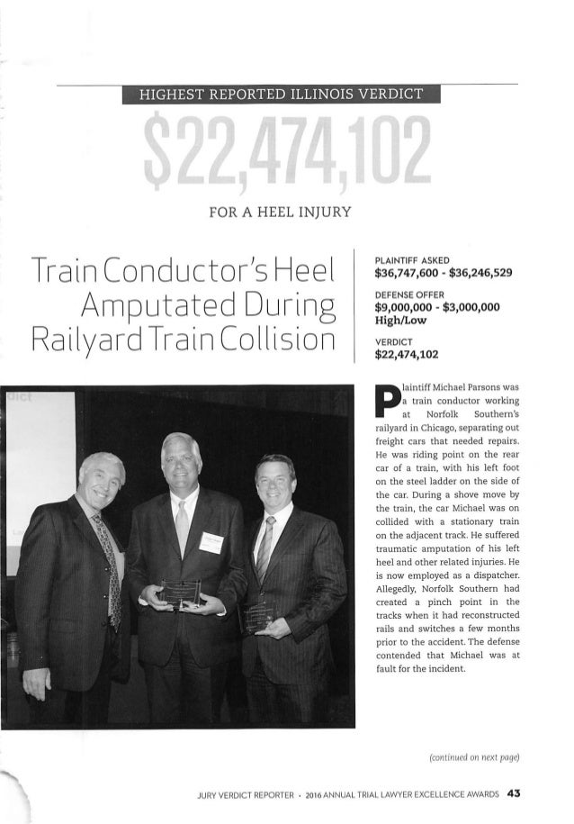 HIGHEST REPORTED ILLINOIS VERDICT FOR A HEEL INJURY Train Conductor^ Heel Raiiyard Train Collision PLAINTIFF ASKED $36,747...