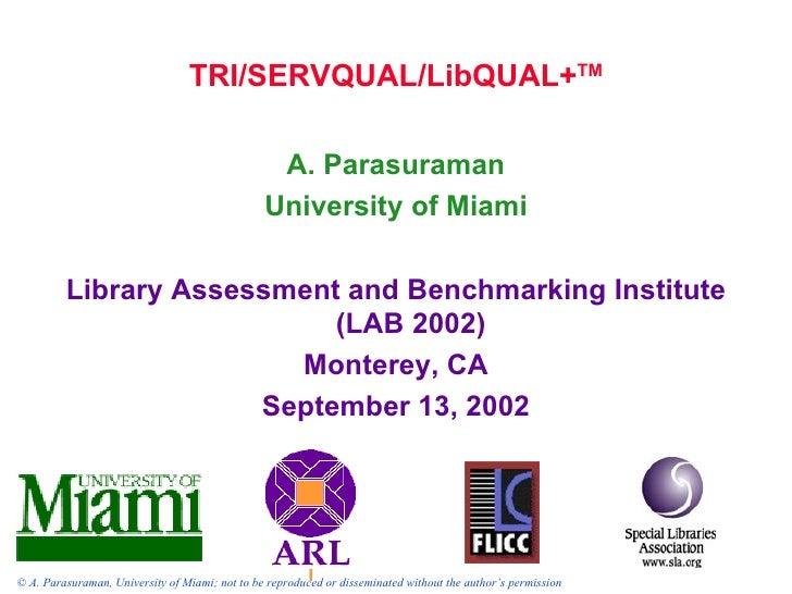 TRI/SERVQUAL/LibQUAL+TM                                                 A. Parasuraman                                    ...