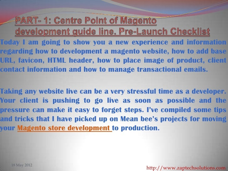 Today I am going to show you a new experience and informationregarding how to development a magento website, how to add ba...