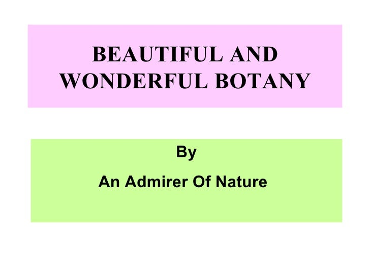 BEAUTIFUL AND WONDERFUL BOTANY By An Admirer Of Nature