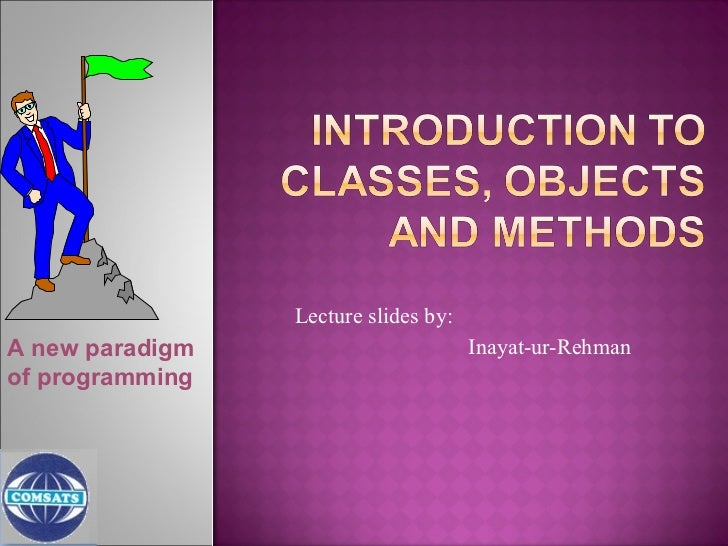 Lecture slides by:   Farhan Amjad A new paradigm of programming