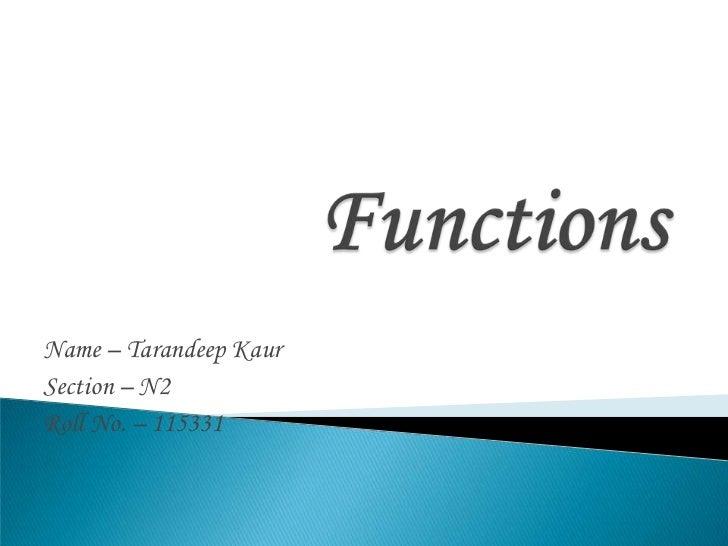 Name – Tarandeep KaurSection – N2Roll No. – 115331