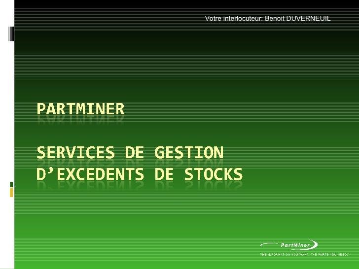 Votre interlocuteur: Benoit DUVERNEUIL