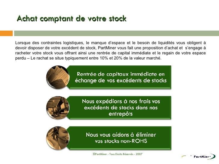 Achat comptant de votre stock <ul><li>Lorsque des contraintes logistiques, le manque d'espace et le besoin de liquidités v...