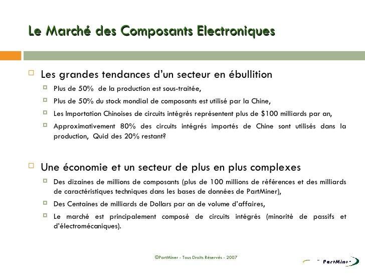 Le Marché des Composants Electroniques <ul><li>Les grandes tendances d'un secteur en ébullition  </li></ul><ul><ul><li>Plu...