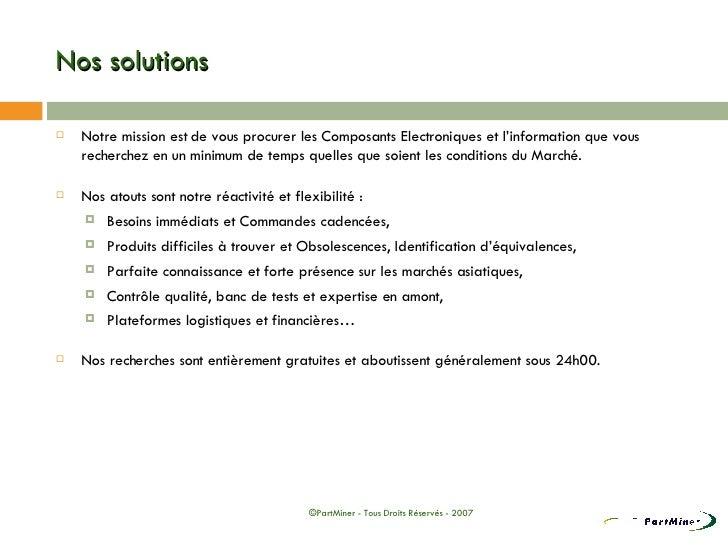 Nos solutions <ul><li>Notre mission est de vous procurer les Composants Electroniques et l'information que vous recherchez...