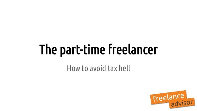 The part-time freelancer How to avoid tax hell