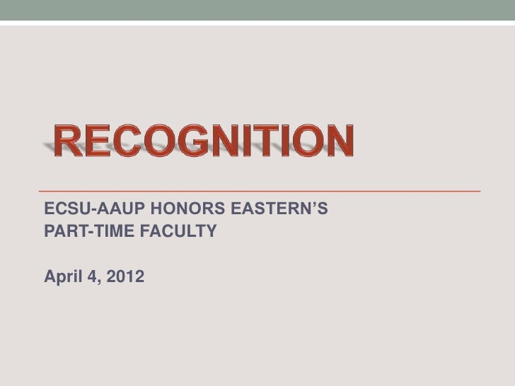 ECSU-AAUP HONORS EASTERN'SPART-TIME FACULTYApril 4, 2012