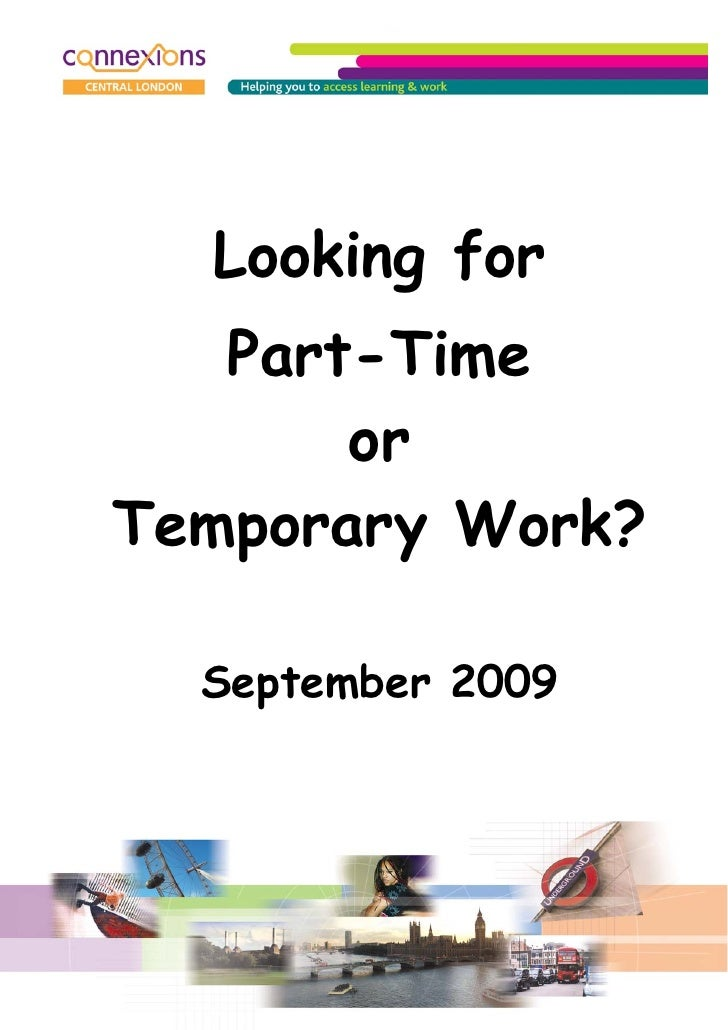 Looking for    Part-Time        or Temporary Work?    September 2009