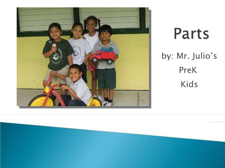 by: Mr. Julio's PreK  Kids