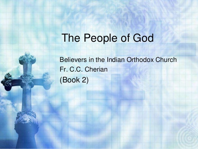 The People of GodBelievers in the Indian Orthodox ChurchFr. C.C. Cherian(Book 2)