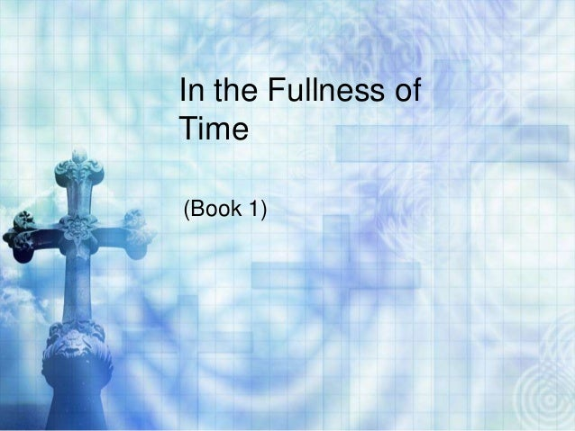 In the Fullness ofTime(Book 1)
