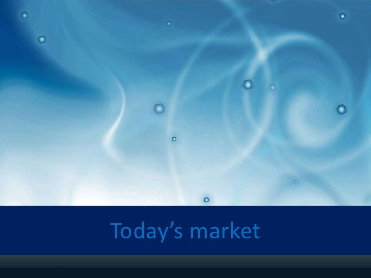 Today's market<br />