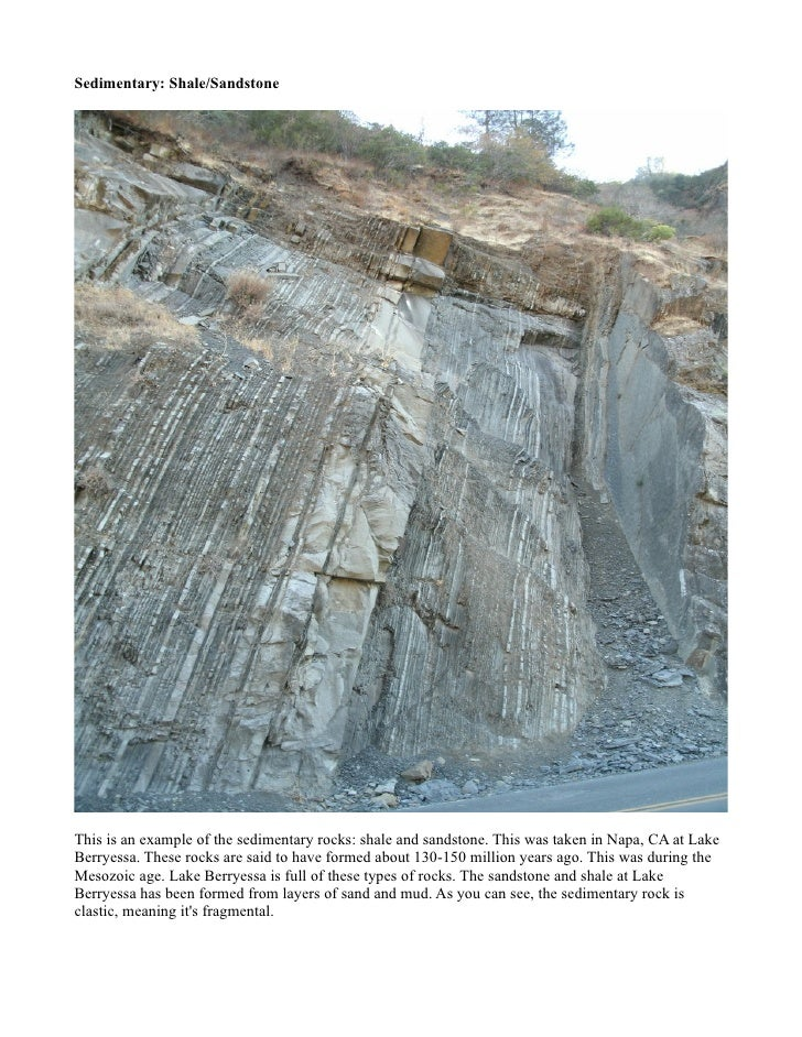 Sedimentary: Shale/SandstoneThis is an example of the sedimentary rocks: shale and sandstone. This was taken in Napa, CA a...