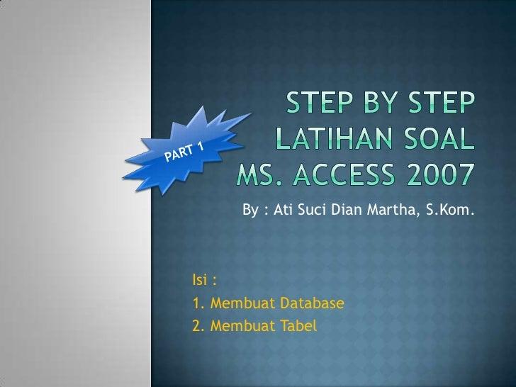 By : Ati Suci Dian Martha, S.Kom.Isi :1. Membuat Database2. Membuat Tabel