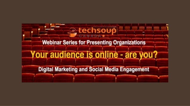 Webinar Series for Arts Presenters   Part 1: Thursday, March 20th:   Digital marketing 101: What's it all about?   Part...