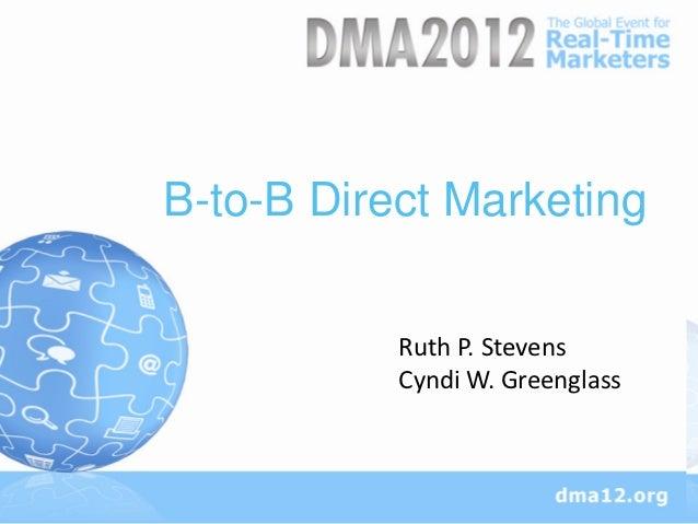 B-to-B Direct Marketing    Section Title           Ruth P. Stevens           Cyndi W. Greenglass