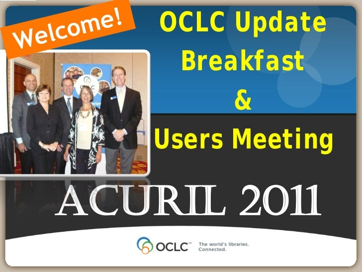 OCLC UpdateTampa, Florida                   Breakfast June 1, 2011                       &                 Users MeetingAC...