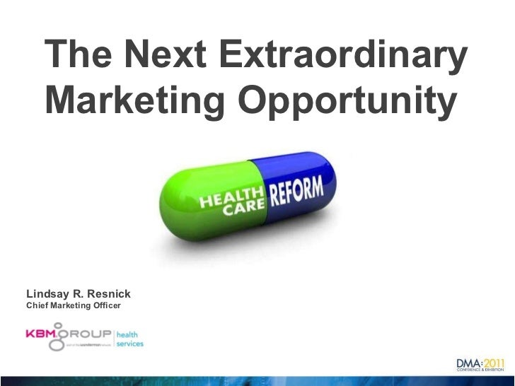 The Next Extraordinary Marketing Opportunity  Lindsay R. Resnick Chief Marketing Officer