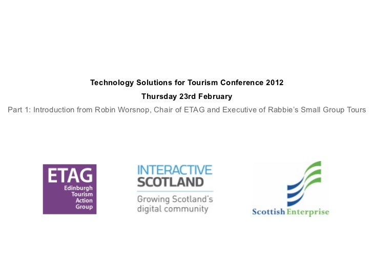 Technology Solutions for Tourism Conference 2012                                    Thursday 23rd FebruaryPart 1: Introduc...