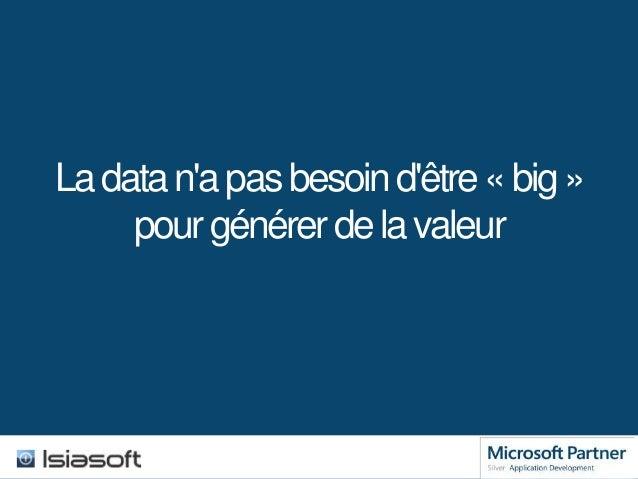 La data n'a pas besoin d'être « big » pour générer de la valeur