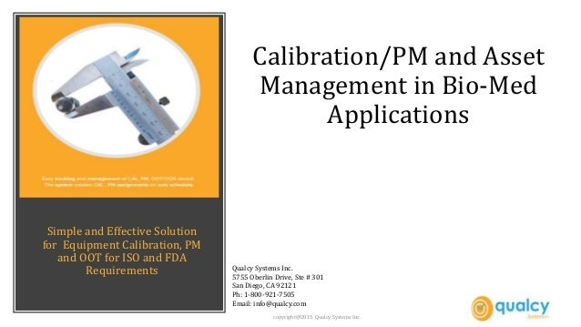 Simple and Effective Solution for Equipment Calibration, PM and OOT for ISO and FDA Requirements Qualcy Systems Inc. 5755 ...