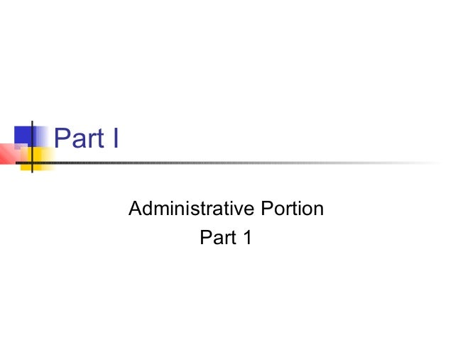 Part I         Administrative Portion                Part 1